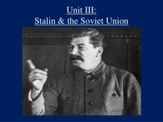 Unit III: Stalin & the Soviet Union