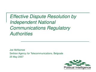 Effective Dispute Resolution by  Independent National Communications Regulatory Authorities