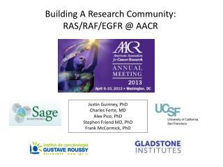 Building A Research Community:  RAS/RAF/EGFR @ AACR