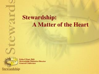 Stewardship:                      	A Matter of the Heart