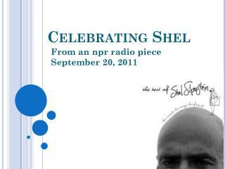Celebrating  Shel