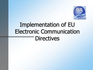 Implementation of EU Electronic Communication Directives