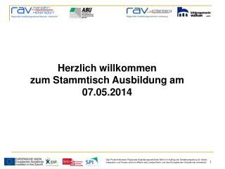 Herzlich willkommen  zum Stammtisch Ausbildung am 07.05.2014