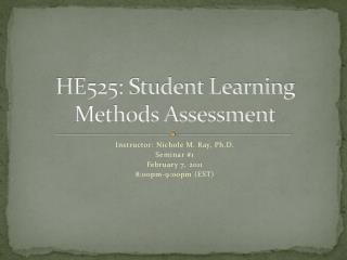 HE525: Student Learning Methods Assessment