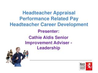 Headteacher Appraisal  Performance Related Pay Headteacher Career Development