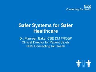 Safer Systems for Safer Healthcare