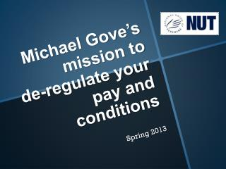 Michael Gove's mission to  de-regulate your pay and conditions