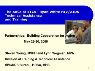 The ABCs of 4TCs - Ryan White HIV/AIDS Technical Assistance and Training
