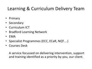 Learning & Curriculum Delivery Tea m