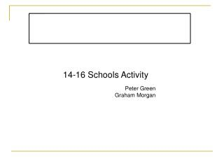 14-16 Schools Activity Peter Green Graham Morgan
