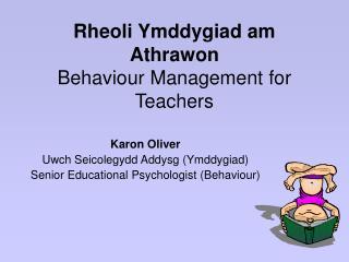 Rheoli Ymddygiad am Athrawon Behaviour Management for Teachers