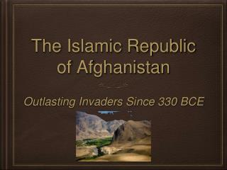 The Islamic Republic of Afghanistan