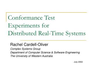 Conformance Test  Experiments for  Distributed Real-Time Systems