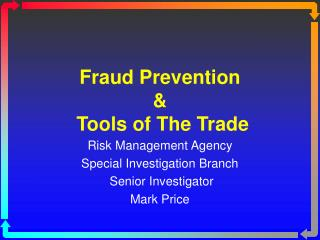 Fraud Prevention &  Tools of The Trade