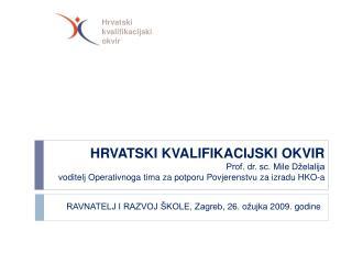 RAVNATELJ I RAZVOJ �KOLE, Zagreb,  26.  o�ujka  2009. godine