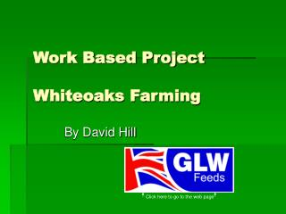 Work Based Project Whiteoaks Farming