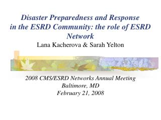 2008 CMS/ESRD Networks Annual Meeting Baltimore, MD February 21, 2008