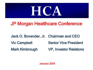 Jack O. Bovender, Jr.	Chairman and CEO Vic Campbell			Senior Vice President