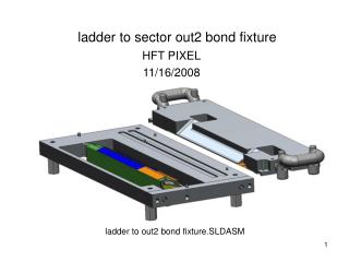 ladder to sector out2 bond fixture