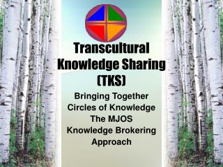 Transcultural  Knowledge Sharing (TKS)