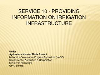 SERVICE 10 - PROVIDING INFORMATION ON IRRIGATION INFRASTRUCTURE
