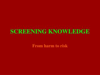 SCREENING KNOWLEDGE