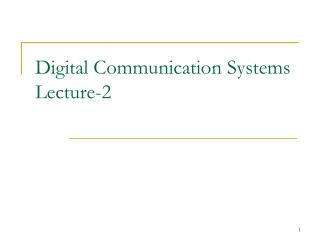 Digital Communication Systems Lecture-2