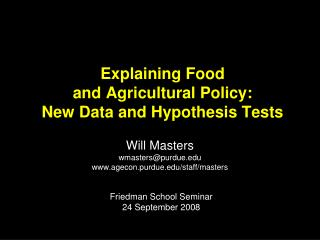 Explaining Food  and Agricultural Policy:  New Data and Hypothesis Tests