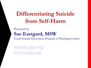 Differentiating Suicide  from Self-Harm
