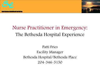 Nurse Practitioner in Emergency: The Bethesda Hospital Experience Patti Fries  Facility Manager