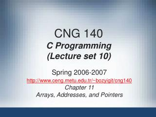 CNG 140 C Programming (Lecture set 10)