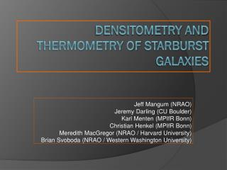Densitometry and Thermometry of  Starburst Galaxies