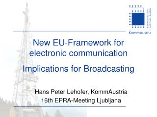 New EU-Framework for electronic communication I mplications for Broadcasting