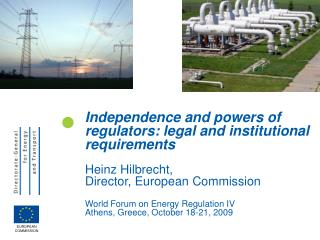 Independence and powers of regulators: legal and institutional requirements Heinz Hilbrecht,