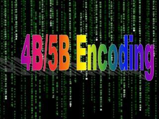 4B/5B Encoding