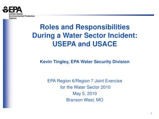 Roles and Responsibilities  During a Water Sector Incident: USEPA and USACE