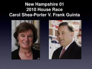 New Hampshire 01 2010 House Race Carol Shea-Porter V. Frank Guinta