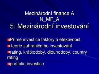 Mezinárodní finance A N_MF_A 5. Mezinárodní investování