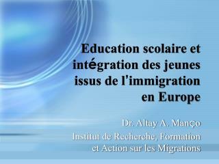 Education scolaire et int gration des jeunes issus de l immigration en Europe