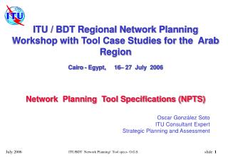 ITU / BDT Regional Network Planning Workshop with Tool Case Studies for the  Arab Region