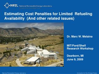 Estimating Cost Penalties for Limited  Refueling Availability  (And other related issues)