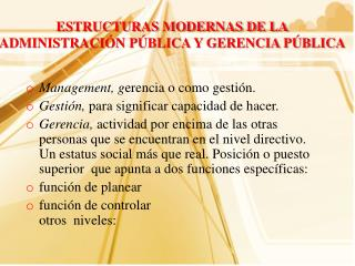 ESTRUCTURAS MODERNAS DE LA ADMINISTRACIÓN PÚBLICA Y GERENCIA PÚBLICA