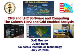 CMS and LHC Software and Computing  The Caltech Tier2 and Grid Enabled Analysis