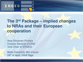 The 3 rd  Package – implied changes to NRAs and their European cooperation