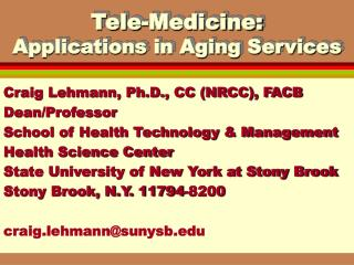 Tele-Medicine: Applications in Aging Services