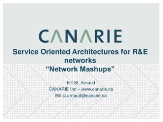 "Service Oriented Architectures for R&E networks ""Network Mashups"""
