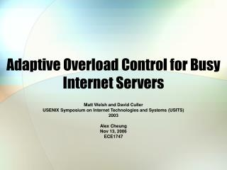 Adaptive Overload Control for Busy Internet Servers