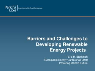 Barriers and Challenges to    Developing Renewable Energy Projects