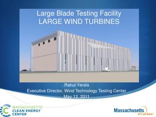 Large Blade Testing Facility LARGE WIND TURBINES