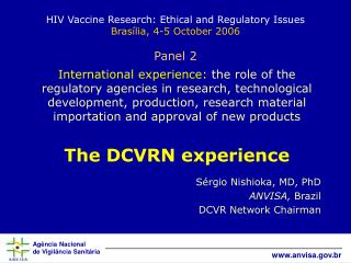 HIV Vaccine Research: Ethical and Regulatory Issues Brasília, 4-5 October 2006 Panel 2